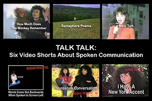 TALK-TALK: Six Videos About Spoken Communication